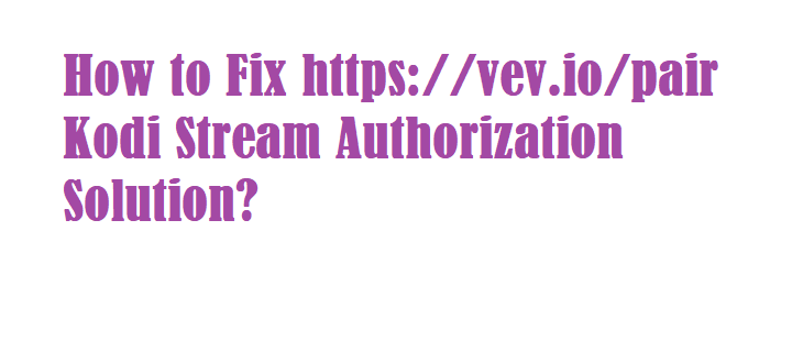 https://vev.io/pair authorization error